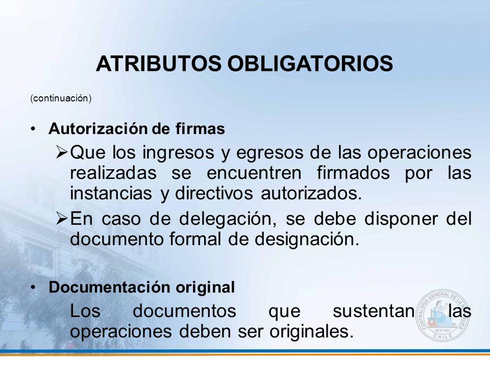 (continuación) Autorización de firmas Que los ingresos y egresos de las operaciones realizadas se encuentren firmados por las instancias y directivos