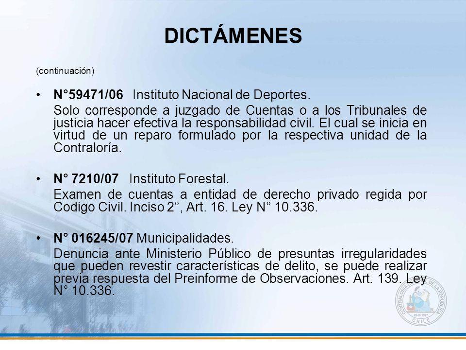 DICTÁMENES (continuación) N°59471/06 Instituto Nacional de Deportes. Solo corresponde a juzgado de Cuentas o a los Tribunales de justicia hacer efecti