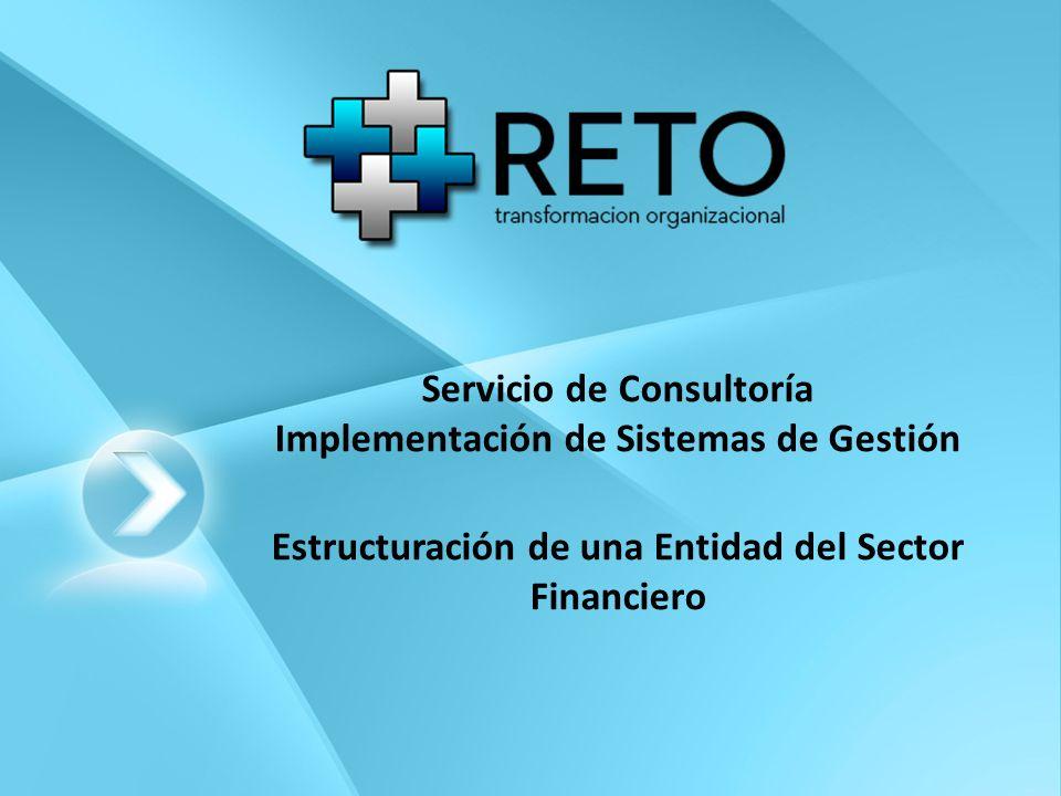 Servicio de Consultoría Implementación de Sistemas de Gestión Estructuración de una Entidad del Sector Financiero