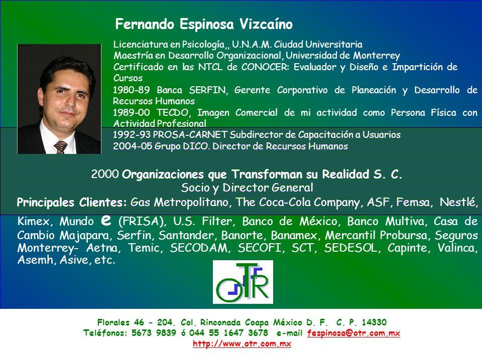 Florales 46 - 204. Col. Rinconada Coapa México D. F. C. P. 14330 Teléfonos: 5673 9839 ó 044 55 1647 3678 e-mail fespinosa@otr.com.mxfespinosa@otr.com.