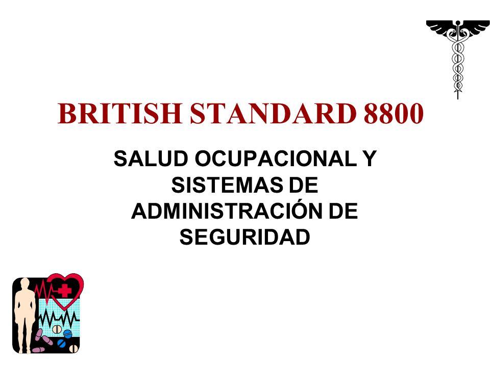 BRITISH STANDARD 8800 SALUD OCUPACIONAL Y SISTEMAS DE ADMINISTRACIÓN DE SEGURIDAD