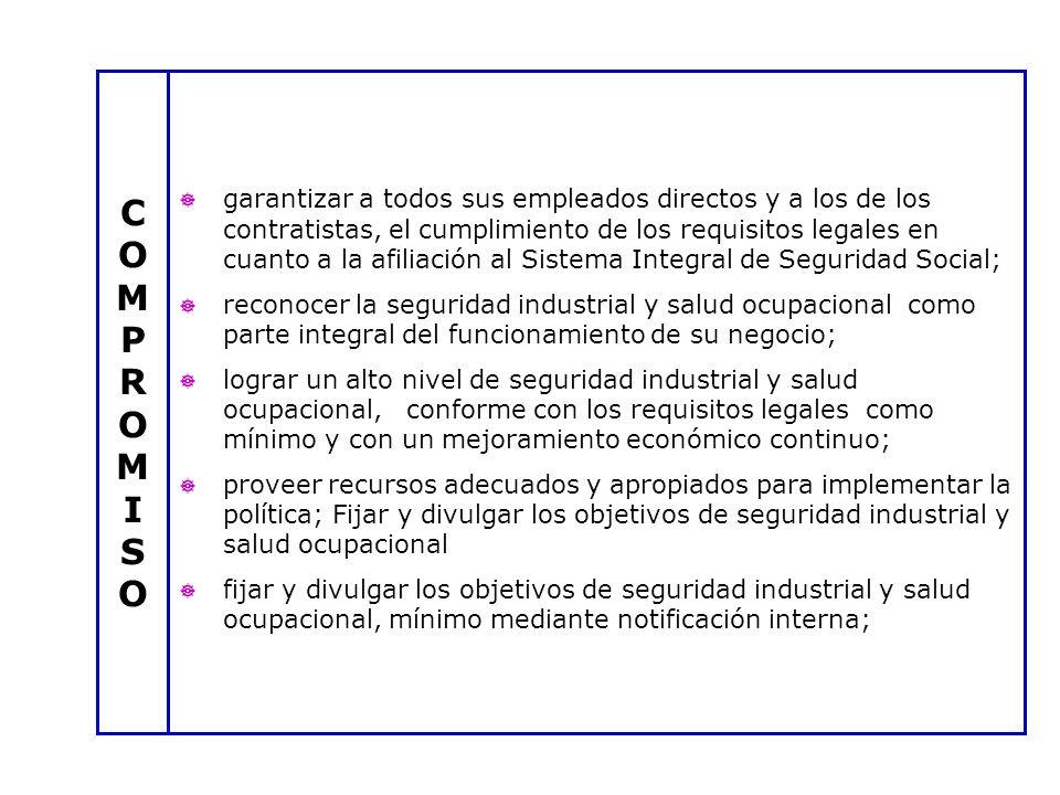 garantizar a todos sus empleados directos y a los de los contratistas, el cumplimiento de los requisitos legales en cuanto a la afiliación al Sistema