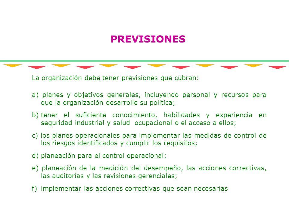 La organización debe tener previsiones que cubran: a) planes y objetivos generales, incluyendo personal y recursos para que la organización desarrolle