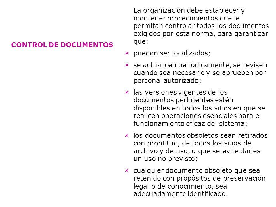 La organización debe establecer y mantener procedimientos que le permitan controlar todos los documentos exigidos por esta norma, para garantizar que: