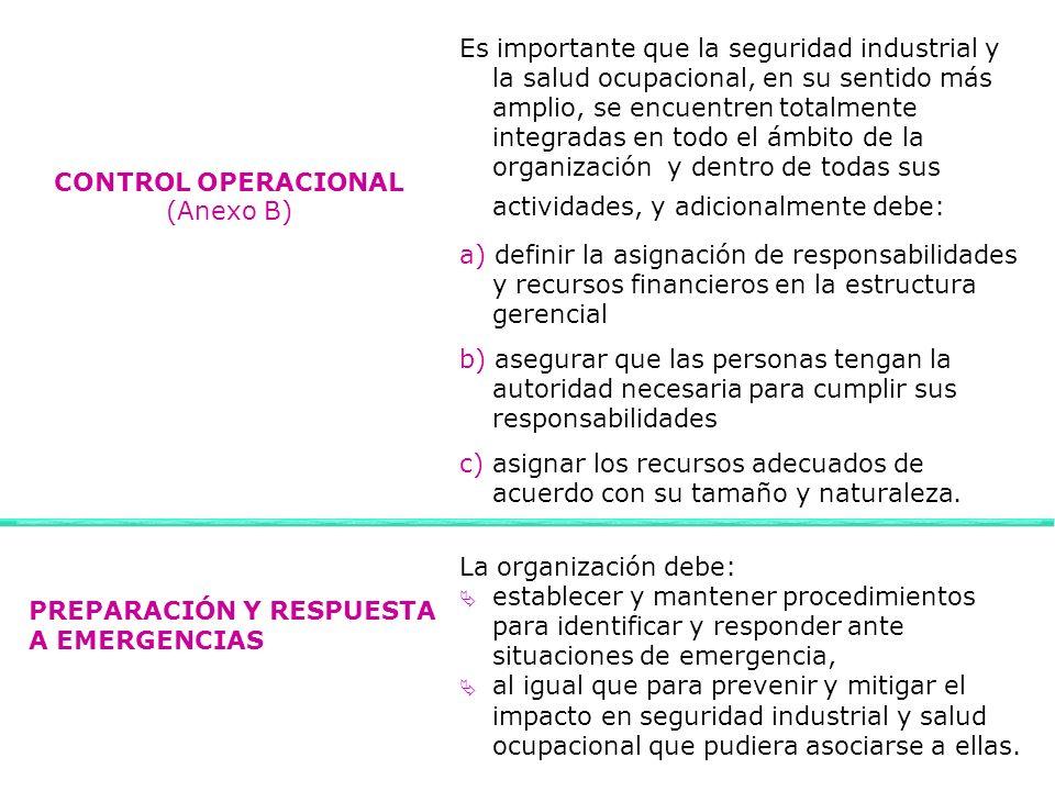 Es importante que la seguridad industrial y la salud ocupacional, en su sentido más amplio, se encuentren totalmente integradas en todo el ámbito de l