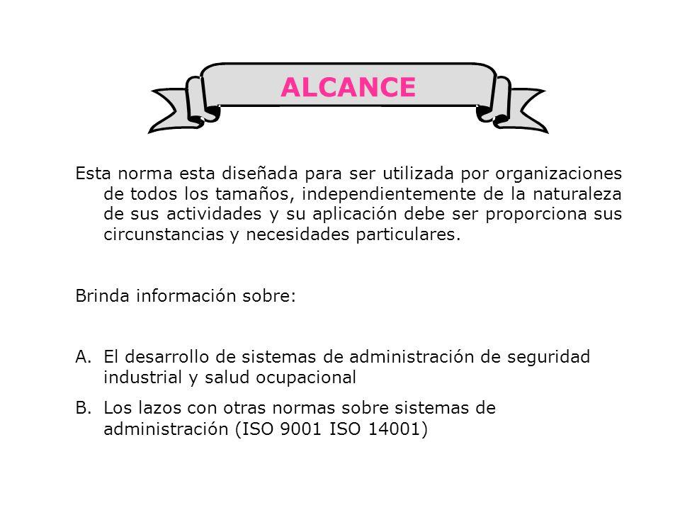 Esta norma esta diseñada para ser utilizada por organizaciones de todos los tamaños, independientemente de la naturaleza de sus actividades y su aplic