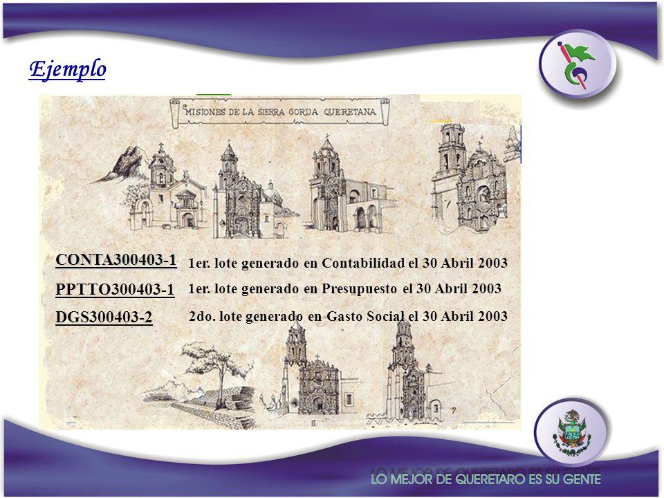 CONTA300403-1 1er. lote generado en Contabilidad el 30 Abril 2003 PPTTO300403-1 1er. lote generado en Presupuesto el 30 Abril 2003 DGS300403-2 2do. lo