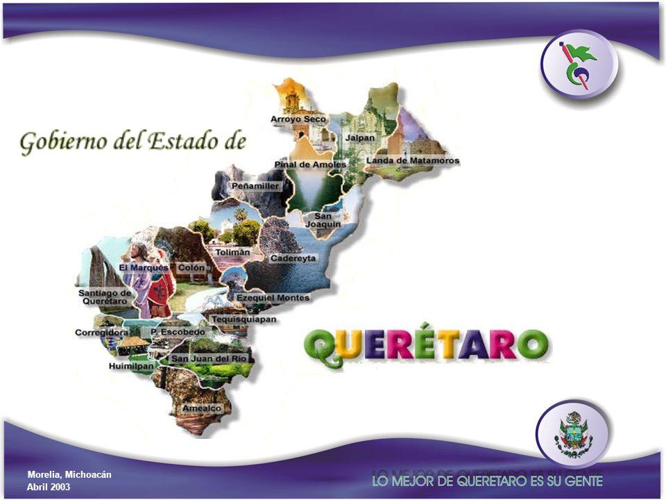 Gobierno del Estado de Querétaro Secretaría de Planeación y Finanzas Morelia, Michoacán Abril 2003