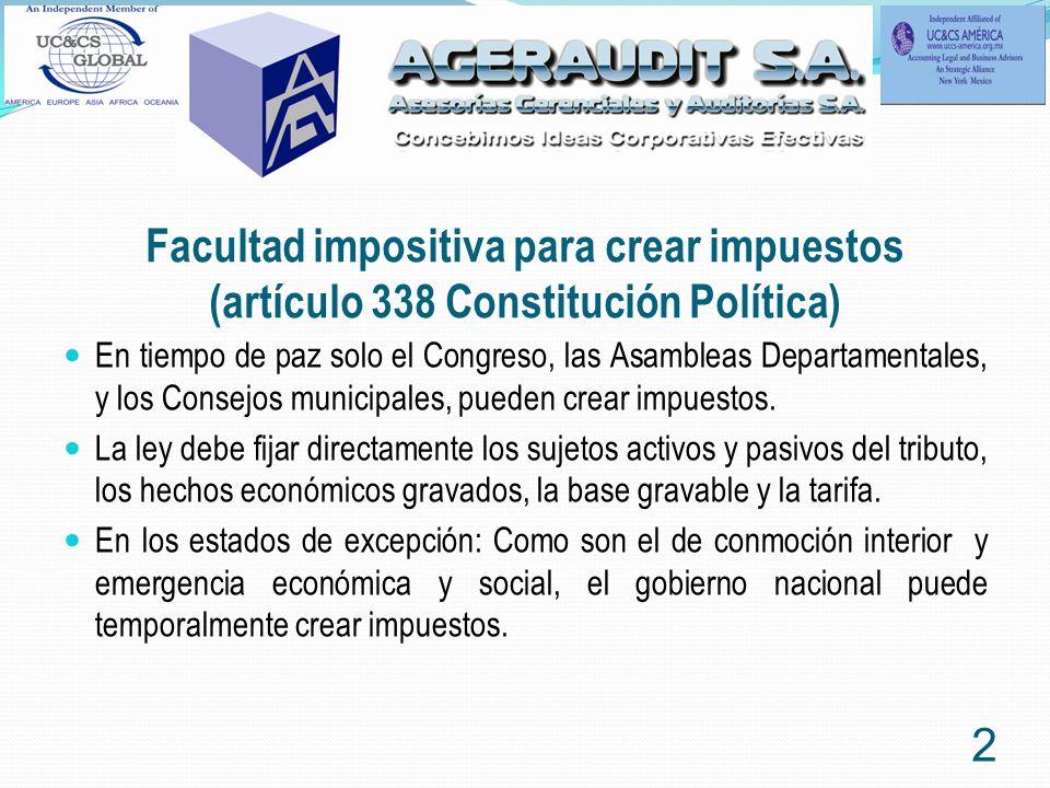 Facultad impositiva para crear impuestos (artículo 338 Constitución Política) En tiempo de paz solo el Congreso, las Asambleas Departamentales, y los
