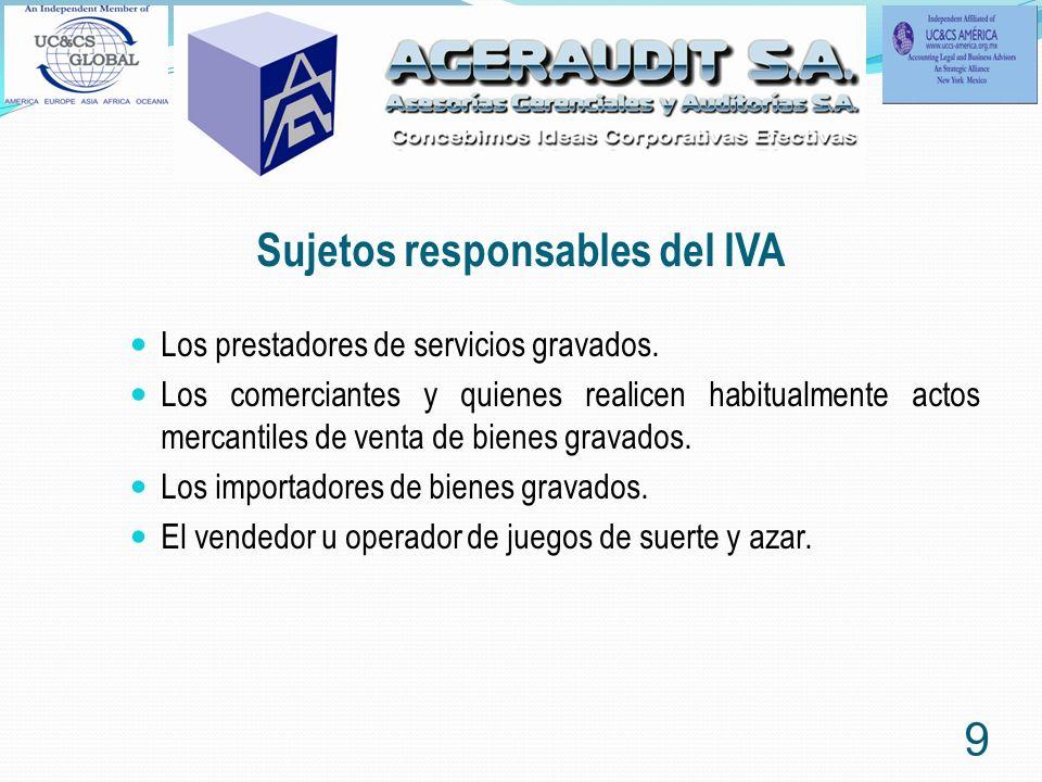 Sujetos responsables del IVA Los prestadores de servicios gravados. Los comerciantes y quienes realicen habitualmente actos mercantiles de venta de bi
