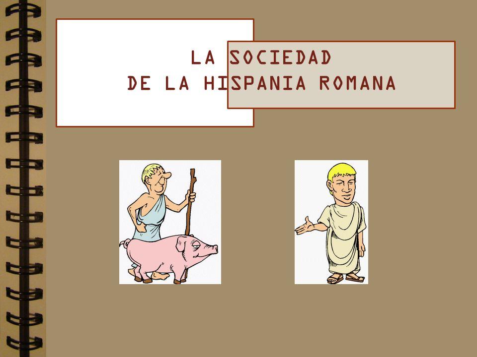 LA SOCIEDAD DE LA HISPANIA ROMANA