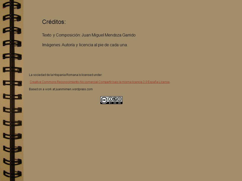La sociedad de la Hispania Romana is licensed under: Creative Commons Reconocimiento-No comercial-Compartir bajo la misma licencia 3.0 España License.