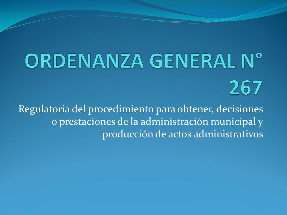 Regulatoria del procedimiento para obtener, decisiones o prestaciones de la administración municipal y producción de actos administrativos