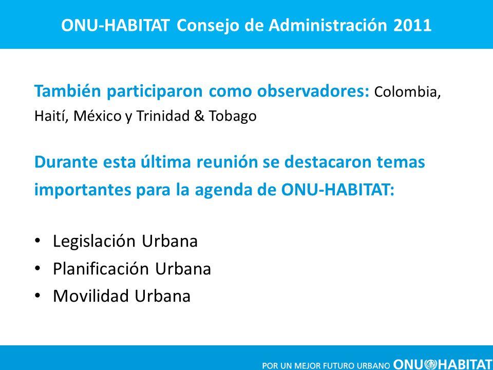 También participaron como observadores: Colombia, Haití, México y Trinidad & Tobago Durante esta última reunión se destacaron temas importantes para l