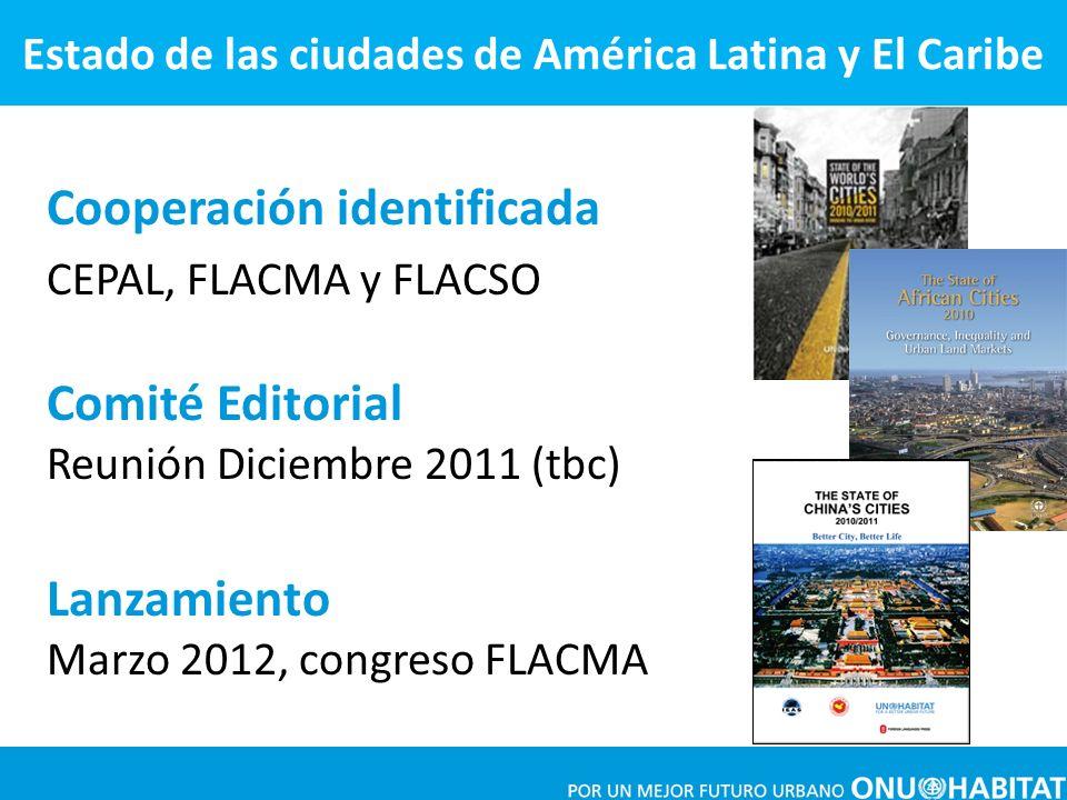 Cooperación identificada CEPAL, FLACMA y FLACSO Estado de las ciudades de América Latina y El Caribe Comité Editorial Reunión Diciembre 2011 (tbc) Lan