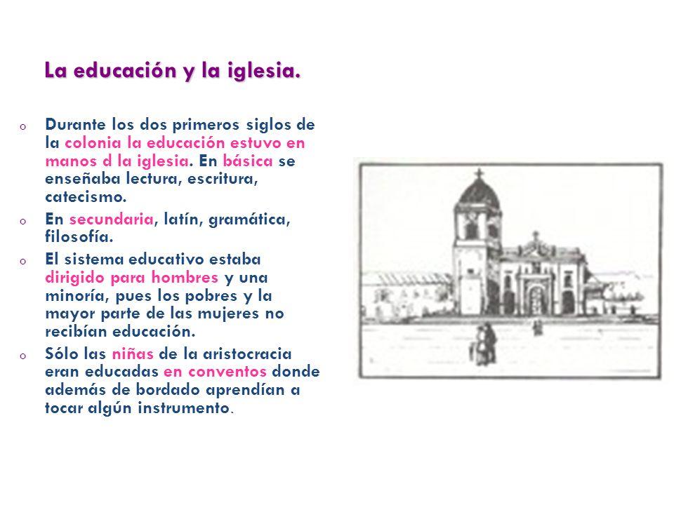 La educación y la iglesia.