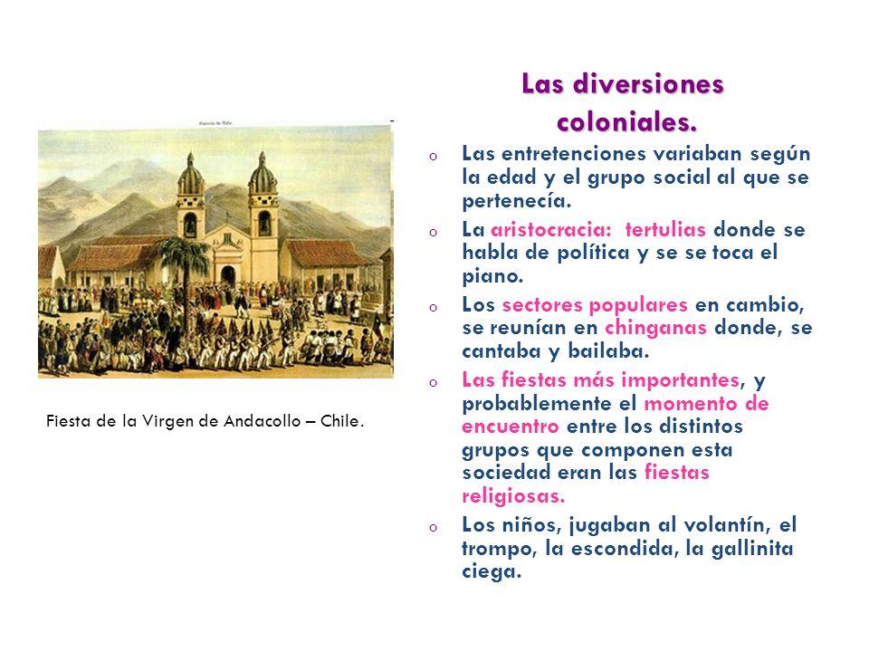 Las diversiones coloniales.coloniales.