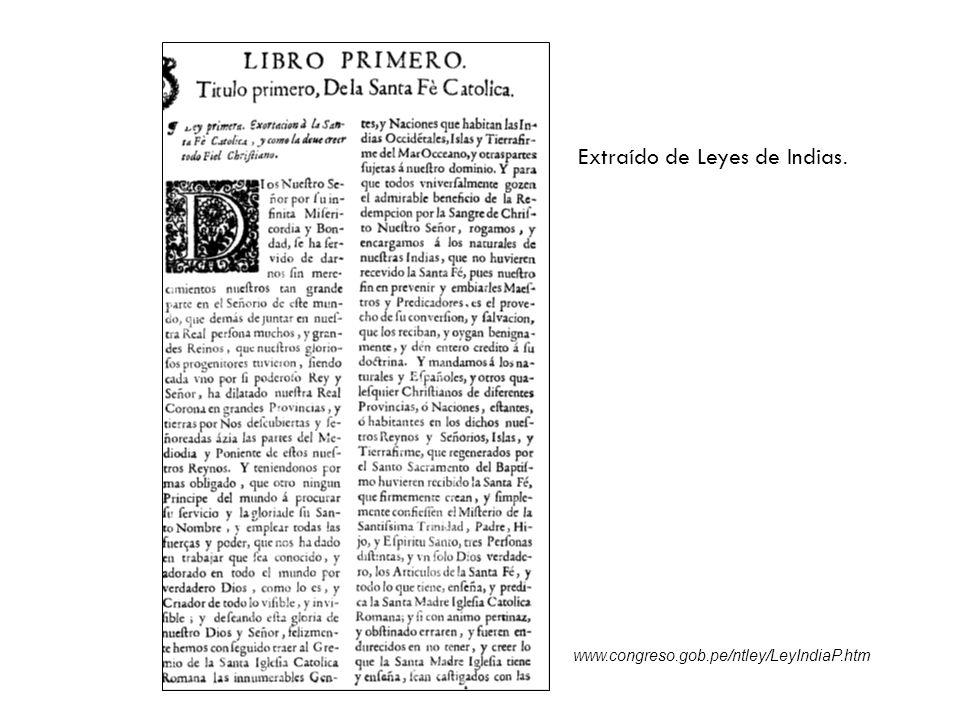 Extraído de Leyes de Indias. www.congreso.gob.pe/ntley/LeyIndiaP.htm