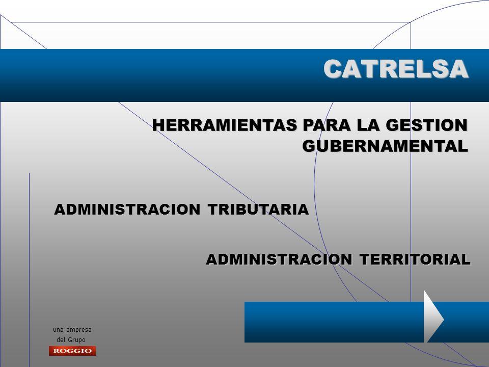 una empresa del Grupo HERRAMIENTAS PARA LA GESTION GUBERNAMENTAL ADMINISTRACION TRIBUTARIA ADMINISTRACION TERRITORIAL CATRELSA