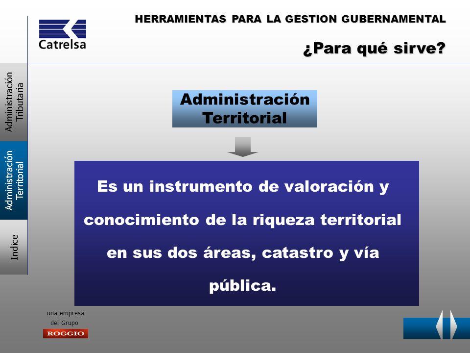 HERRAMIENTAS PARA LA GESTION GUBERNAMENTAL una empresa del Grupo Es un instrumento de valoración y conocimiento de la riqueza territorial en sus dos á