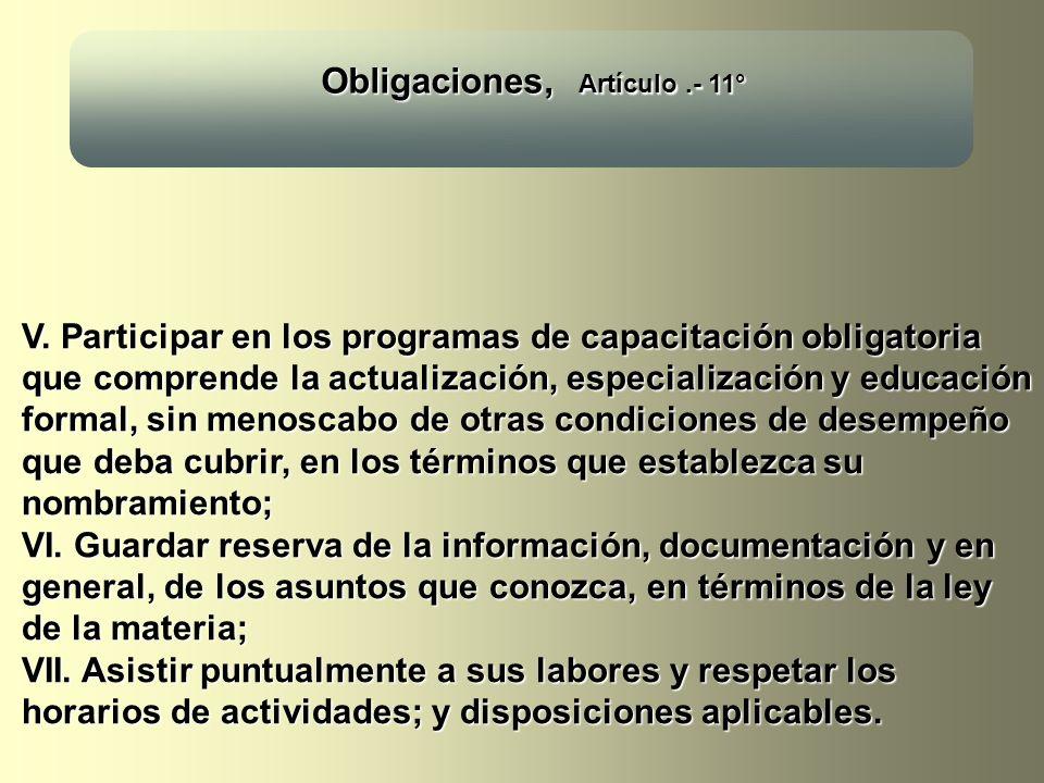 Obligaciones, Artículo.- 11° V. Participar en los programas de capacitación obligatoria que comprende la actualización, especialización y educación fo