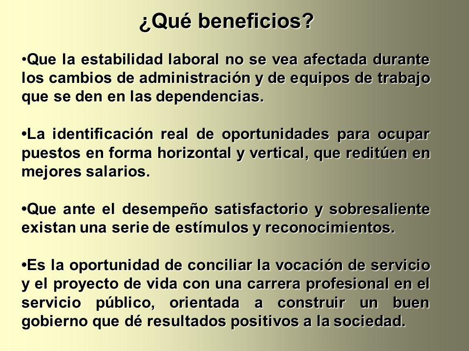 Que la estabilidad laboral no se vea afectada durante los cambios de administración y de equipos de trabajo que se den en las dependencias.Que la esta