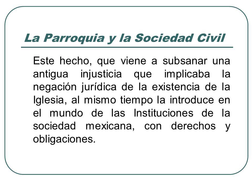 La Parroquia y la Sociedad Civil k)Todos los aspectos anteriores están relacionados con la Justicia y la Caridad.