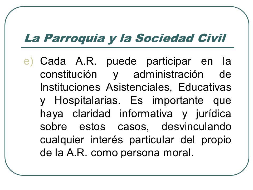 La Parroquia y la Sociedad Civil f)Cada A.R.