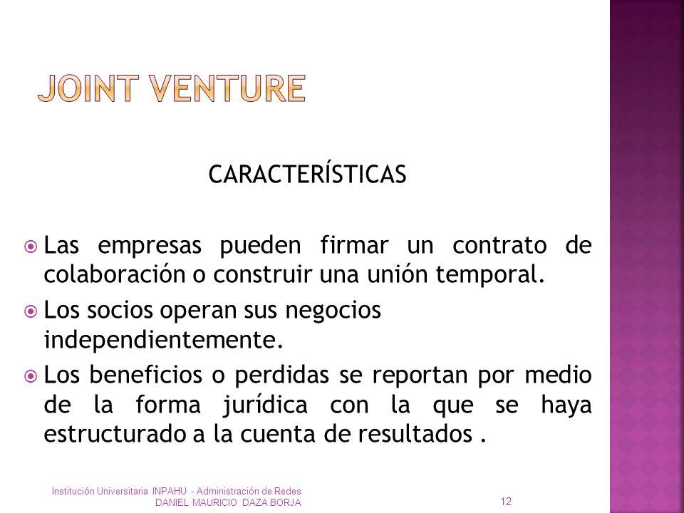 CARACTERÍSTICAS Las empresas pueden firmar un contrato de colaboración o construir una unión temporal.