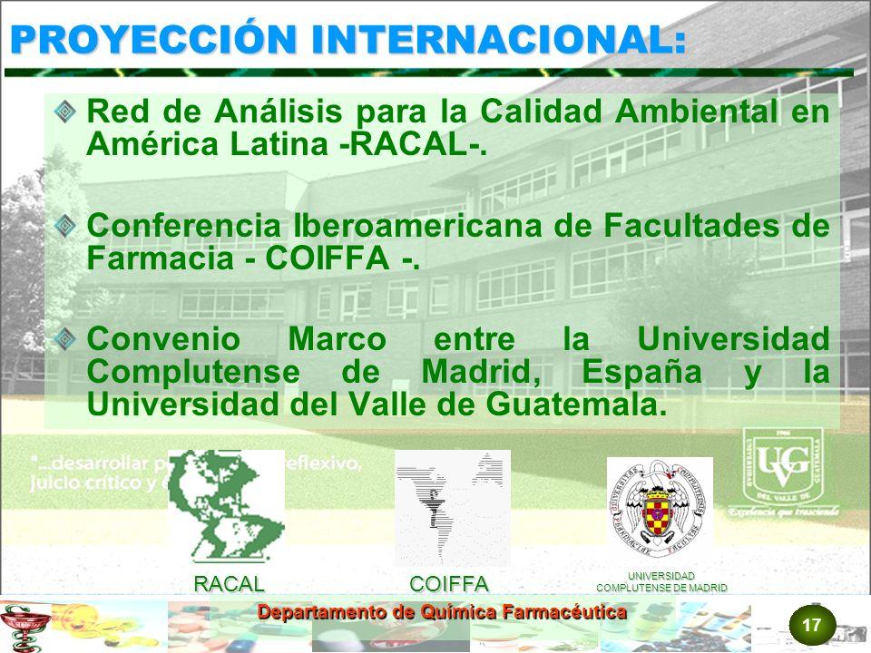 17 Departamento de Química Farmacéutica PROYECCIÓN INTERNACIONAL: Red de Análisis para la Calidad Ambiental en América Latina -RACAL-.