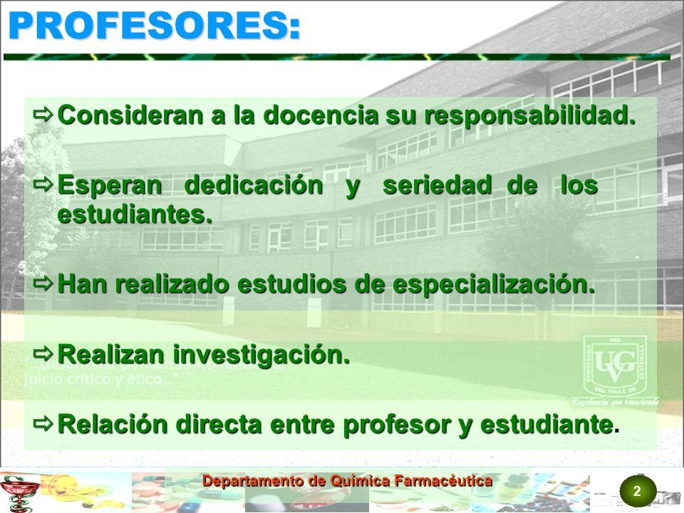 2 Departamento de Química Farmacéutica Consideran a la docencia su responsabilidad.