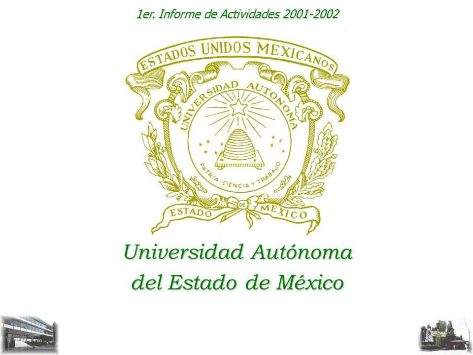 1er. Informe de Actividades 2001-2002 Universidad Autónoma del Estado de México