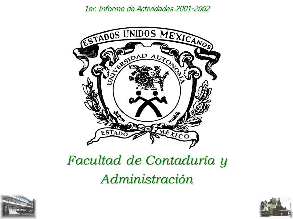 1er. Informe de Actividades 2001-2002 Facultad de Contaduría y Administración
