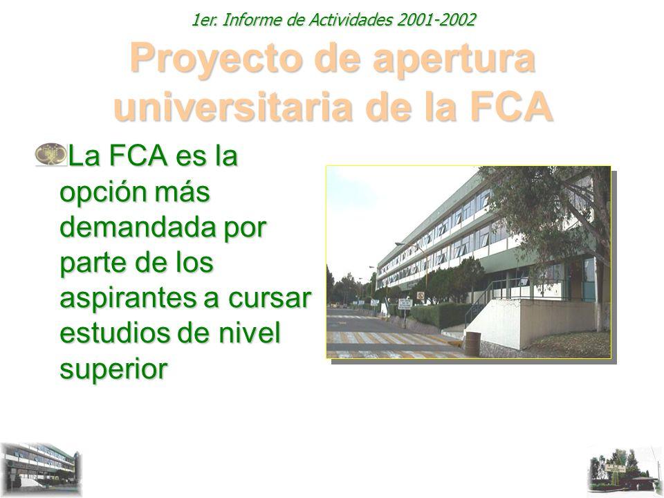 Proyecto de apertura universitaria de la FCA La FCA es la opción más demandada por parte de los aspirantes a cursar estudios de nivel superior