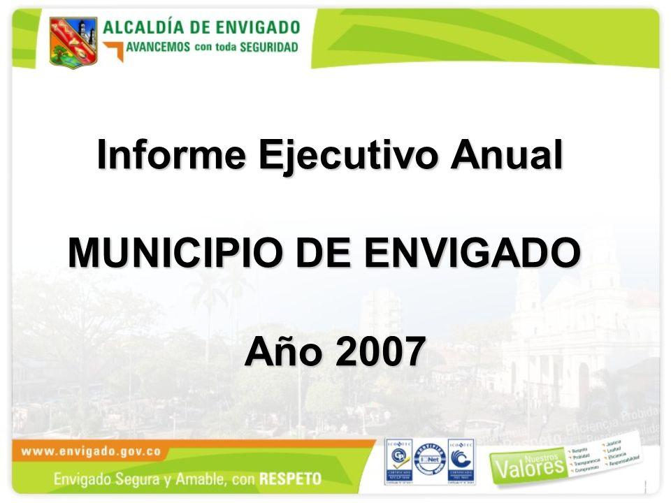 Informe Ejecutivo Anual MUNICIPIO DE ENVIGADO Año 2007