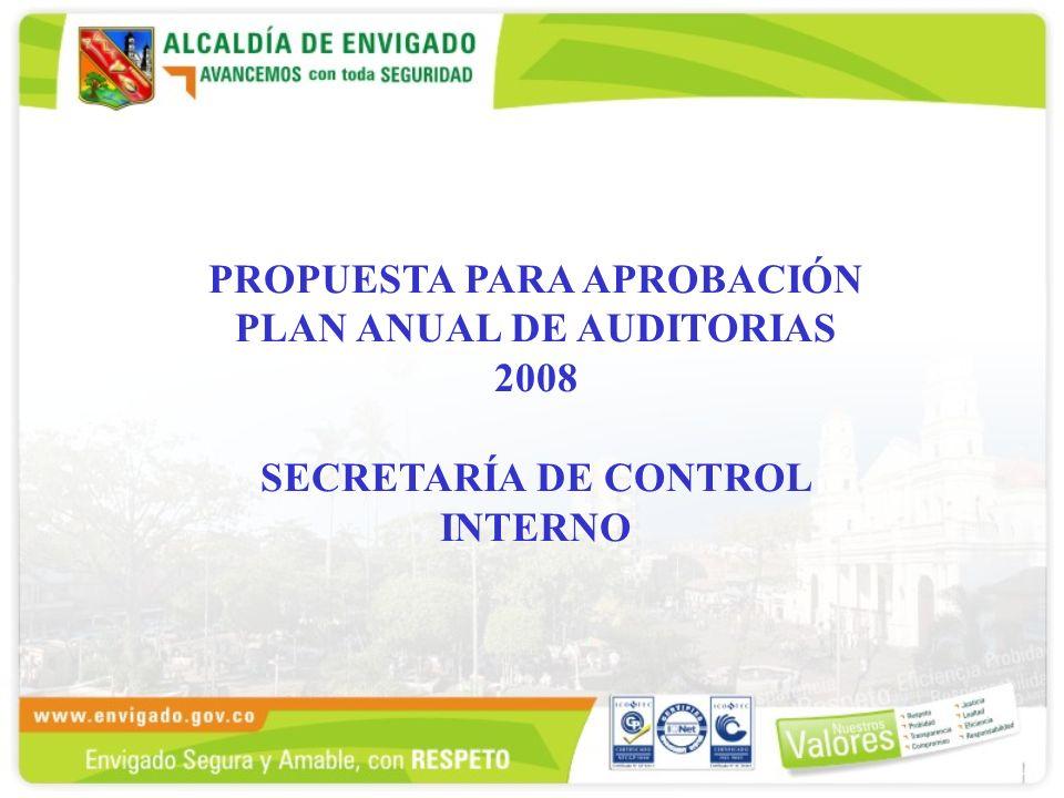 PROPUESTA PARA APROBACIÓN PLAN ANUAL DE AUDITORIAS 2008 SECRETARÍA DE CONTROL INTERNO