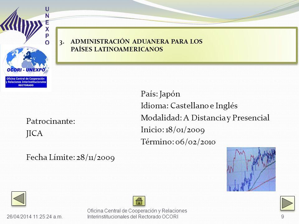 Patrocinante: JICA Fecha Límite: 28/11/2009 País: Japón Idioma: Castellano e Inglés Modalidad: A Distancia y Presencial Inicio: 18/01/2009 Término: 06