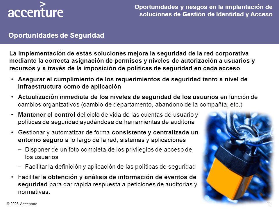 11 © 2006 Accenture Mantener el control del ciclo de vida de las cuentas de usuario y políticas de seguridad ayudándose de herramientas de auditoria G