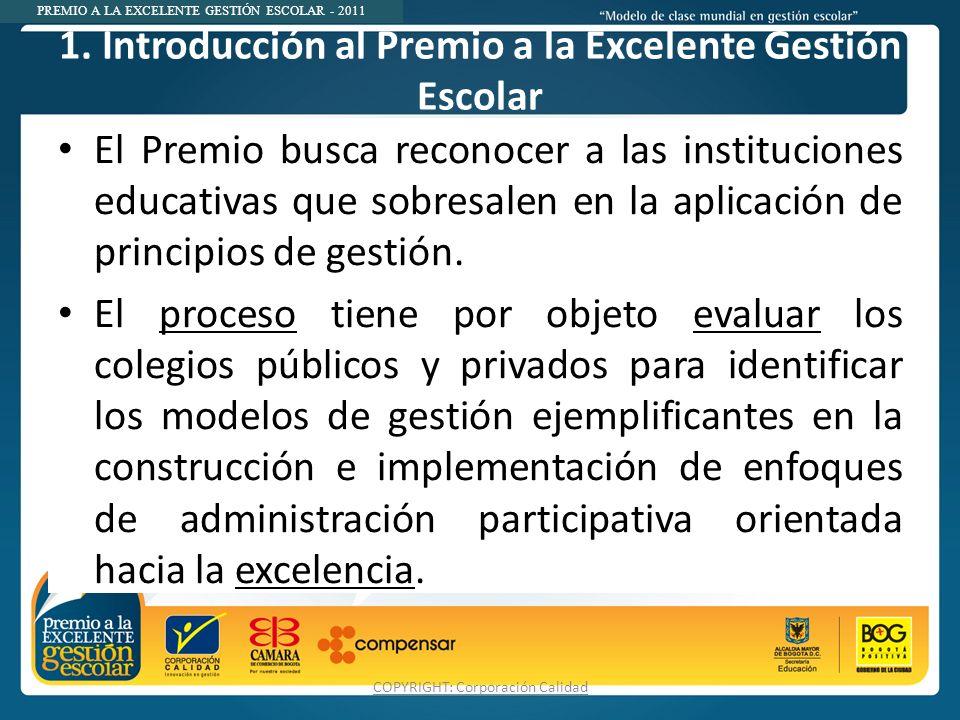PREMIO A LA EXCELENTE GESTIÓN ESCOLAR - 2011 1.