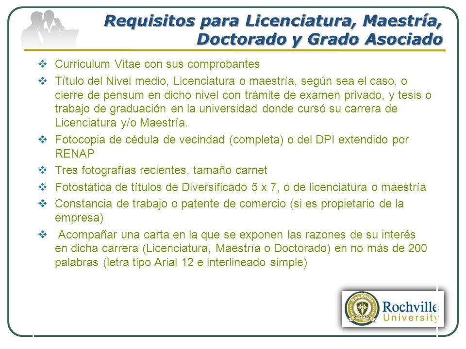 Requisitos para Licenciatura, Maestría, Doctorado y Grado Asociado Curriculum Vitae con sus comprobantes Título del Nivel medio, Licenciatura o maestr