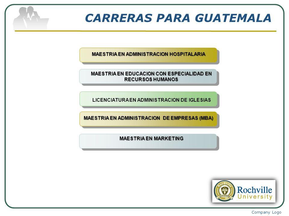 Company Logo CARRERAS PARA GUATEMALA LICENCIATURA EN ADMINISTRACION DE IGLESIAS MAESTRIA EN ADMINISTRACION HOSPITALARIA MAESTRIA EN EDUCACION CON ESPE