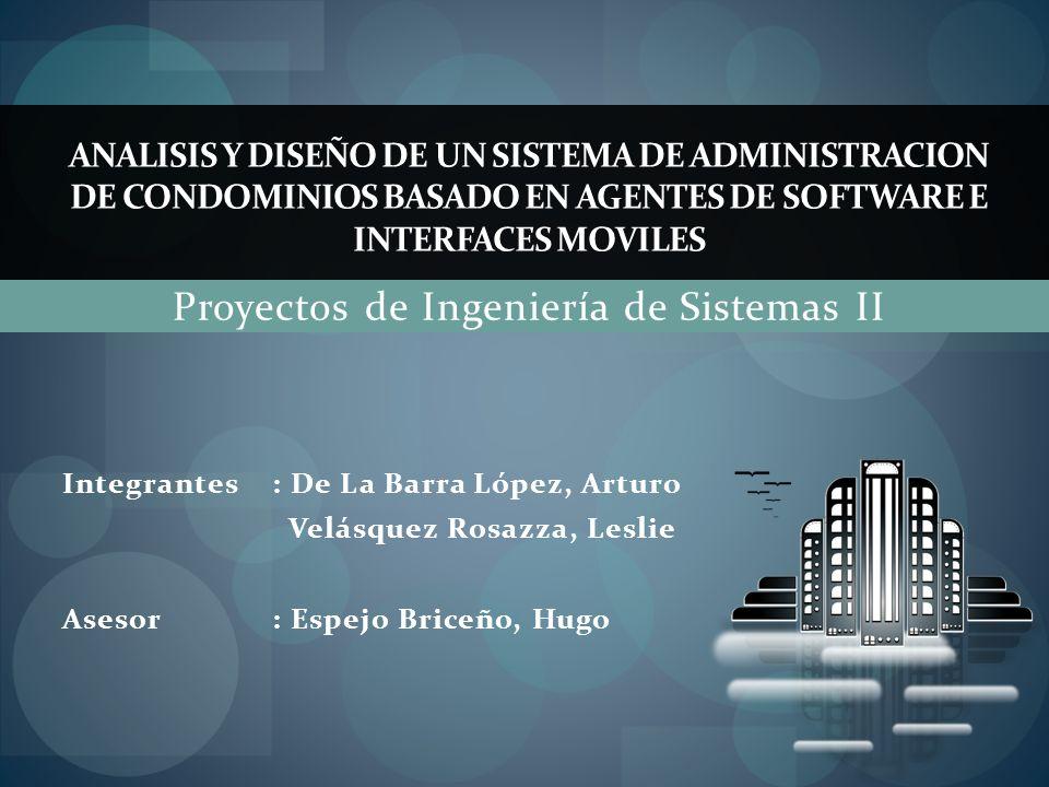 Proyectos de Ingeniería de Sistemas II ANALISIS Y DISEÑO DE UN SISTEMA DE ADMINISTRACION DE CONDOMINIOS BASADO EN AGENTES DE SOFTWARE E INTERFACES MOV