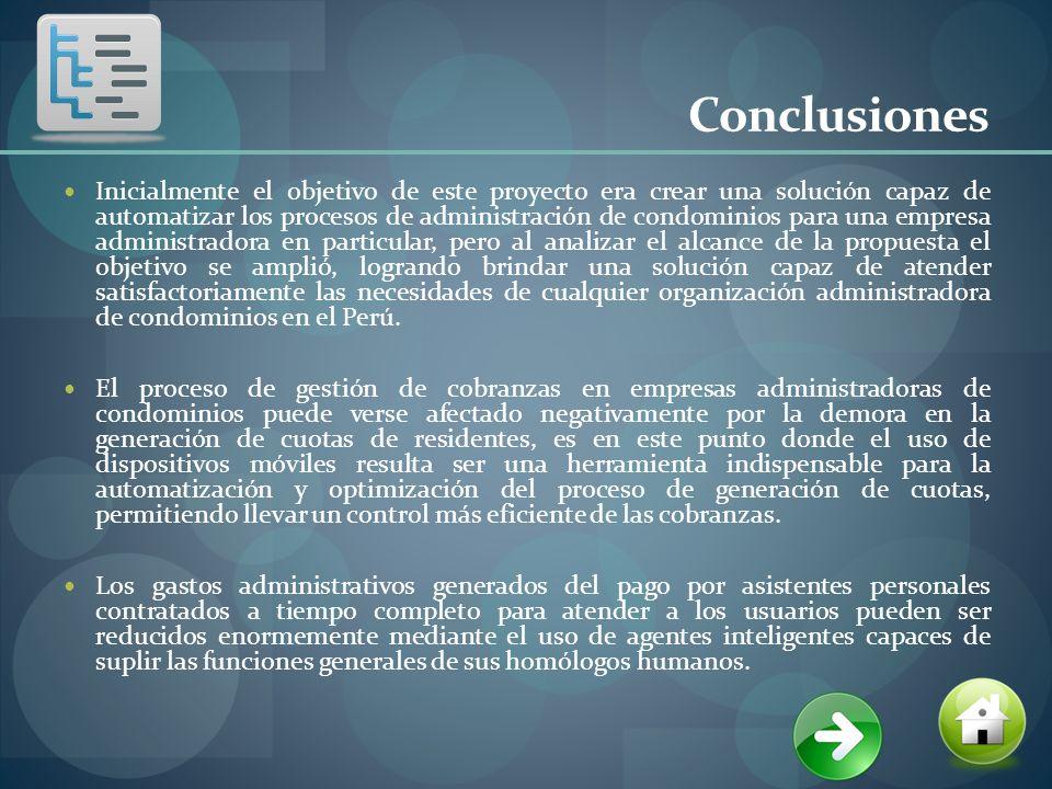 Conclusiones Inicialmente el objetivo de este proyecto era crear una solución capaz de automatizar los procesos de administración de condominios para