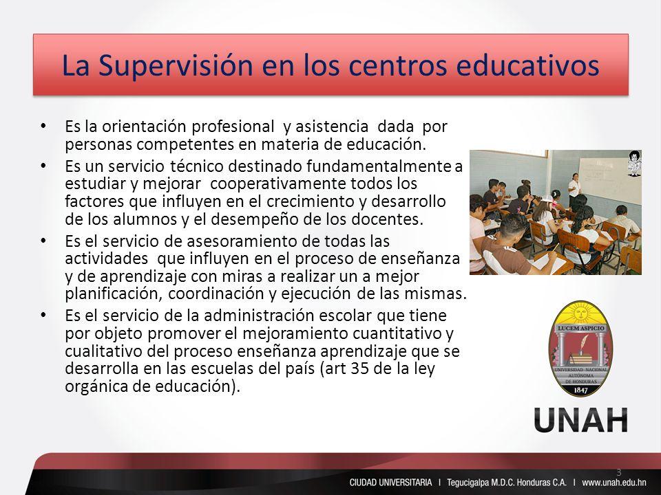 La Supervisión en los centros educativos Es la orientación profesional y asistencia dada por personas competentes en materia de educación. Es un servi