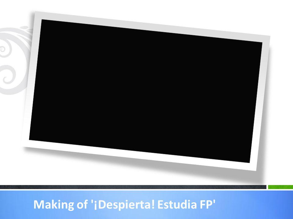 Making of '¡Despierta! Estudia FP'