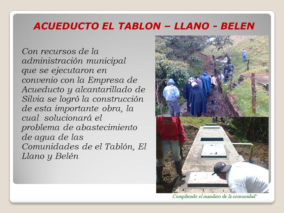 Recursos de inversión por parte de la administración municipal para Acueducto El Tablón – Llano - Belén $174.095.521 Cumpliendo el mandato de la comunidad