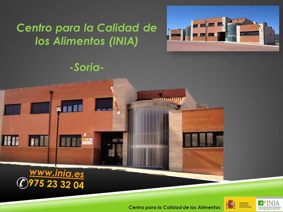 www.inia.es 975 23 32 04 Centro para la Calidad de los Alimentos (INIA) -Soria-