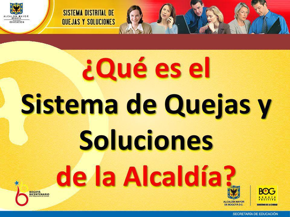 ¿Qué es el Sistema de Quejas y Soluciones de la Alcaldía? ¿Qué es el Sistema de Quejas y Soluciones de la Alcaldía?