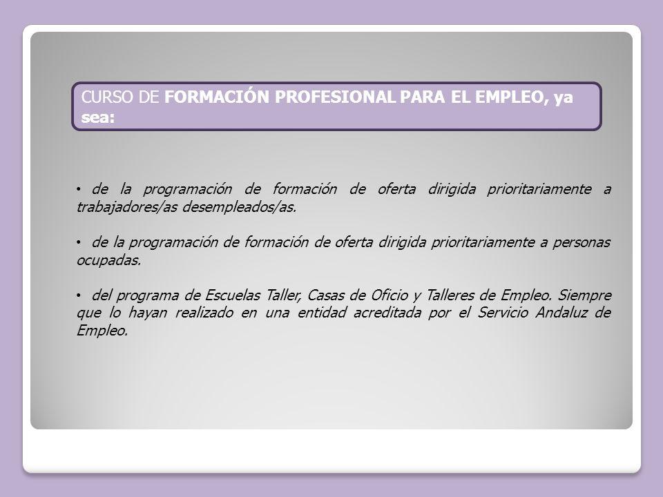 de la programación de formación de oferta dirigida prioritariamente a trabajadores/as desempleados/as. de la programación de formación de oferta dirig