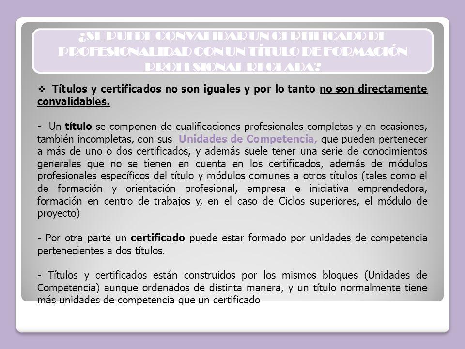 ¿SE PUEDE CONVALIDAR UN CERTIFICADO DE PROFESIONALIDAD CON UN TÍTULO DE FORMACIÓN PROFESIONAL REGLADA? Títulos y certificados no son iguales y por lo
